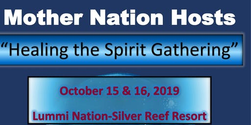 Mother Nation Healing the Spirit Gathering - FULL