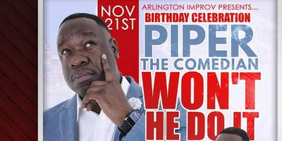 Won't He do it! Piper B-Day Comedy Show