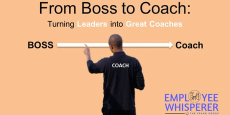Employee Whisperer: Where Leaders Learn to Coach Their Team tickets