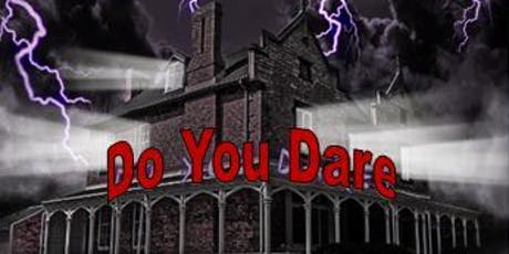 """DO YOU DARE"" Grosvenor Lodge Haunted Mansion 2019 tickets"