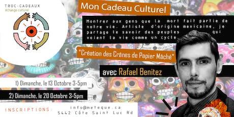Troc-Cadeaux: Création des Crânes de Papier Mâché avec Rafael Benitez billets
