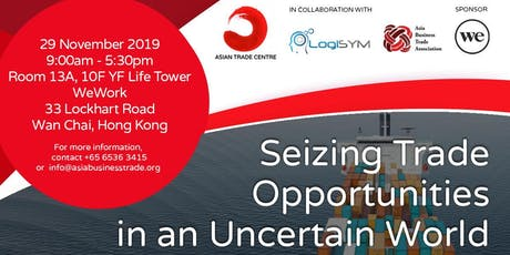 Seizing Trade Opportunities in an Uncertain World - Hong Kong tickets
