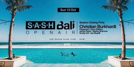 ★ S.A.S.H BALI OPEN AIR - SEASON CLOSING PARTY ★ tickets