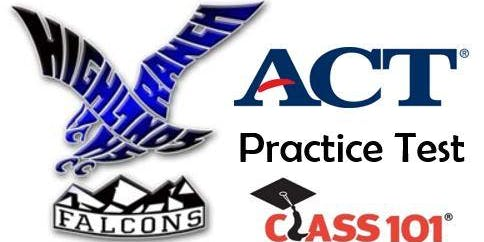 ACT Practice Test at Highlands Ranch High School with Class 101 Douglas County, CO
