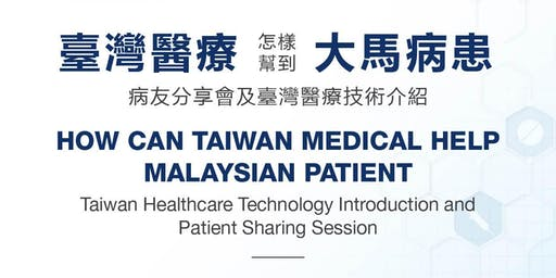 How Can Taiwan Medical Help Malaysian Patient