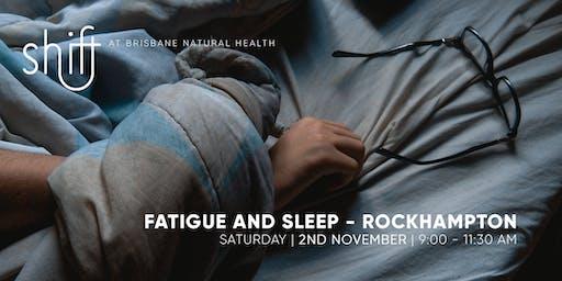 Fatigue and Sleep - Rockhampton