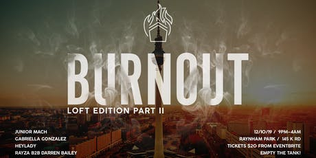 Burnout - Loft Edition Part 2 tickets