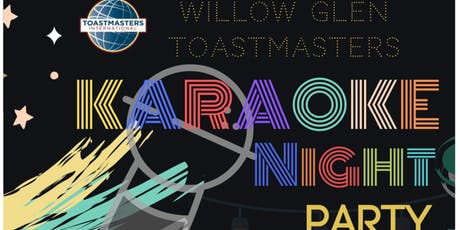 Willow Glen Toastmasters Karaoke Night Party tickets
