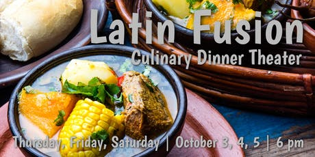 Latin Fusion | Culinary Dinner Theater  tickets