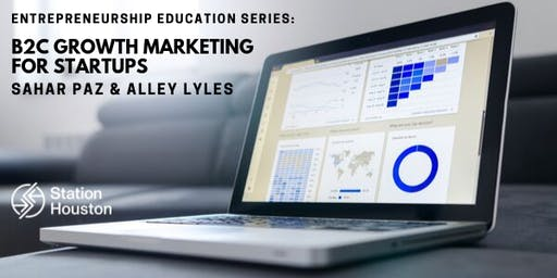 B2C Growth Marketing for Startups | Sahar Paz & Alley Lyles