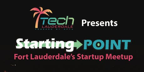 STARTING POINT -- Fort Lauderdale's Startup Meetup tickets