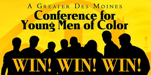 A GREATER DES MOINES CONFERENCE FOR YOUNG MEN OF COLOR 2019