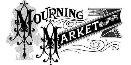 Mourning Market tickets