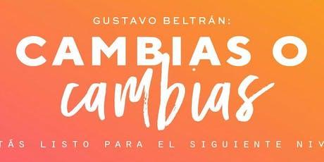 Conferencia Magistral: Cambias o Cambias por Gustavo Beltrán entradas