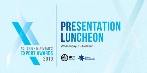 2019 Chief Minister's ACT Export Awards Presentation Lunch