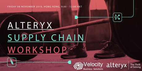 Alteryx Supply Chain Workshop (08 November 2019) tickets