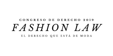 FASHION LAW: Congreso de Derecho 2019 boletos