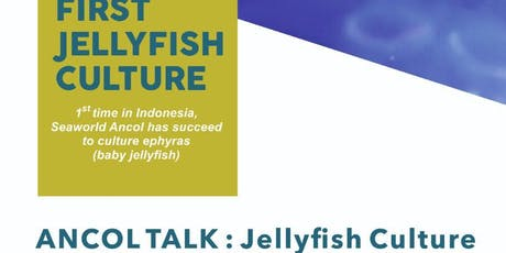 Ancol Talk : First Jellyfish Culture In Indonesia! tickets