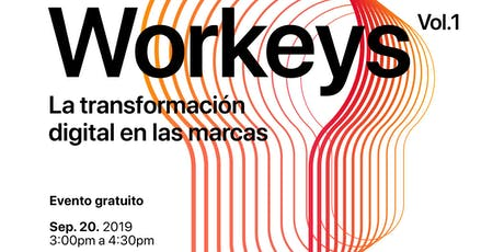 Workeys [vol.1] La transformación digital enfocada en las marcas boletos