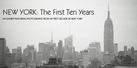 New York: The First Ten Years Opening Reception tickets