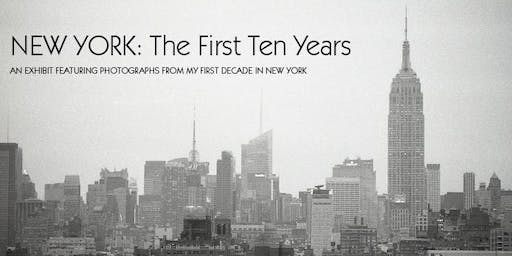 New York: The First Ten Years Opening Reception