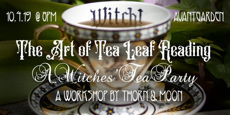 The Art of Tea Leaf Reading - Workshop by Thorn & Moon tickets