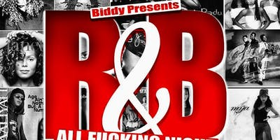 Biddy : R&B All Fucking Night