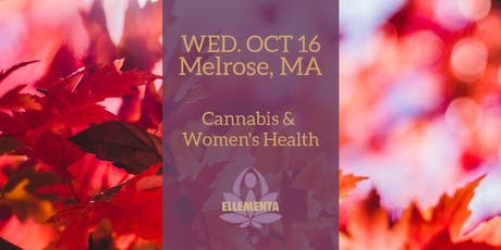 Ellementa Melrose (Boston): Cannabis and Women's Health tickets