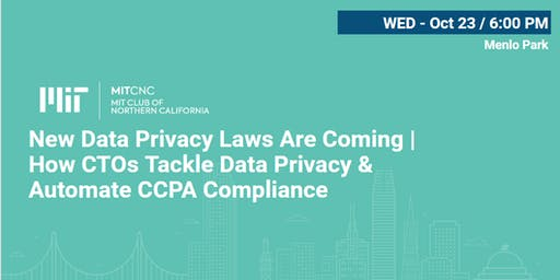 New Data Privacy Laws Are Coming | How CTOs Tackle Data Privacy & Automate CCPA Compliance