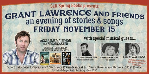 Grant Lawrence and Friends: SALT SPRING ISLAND