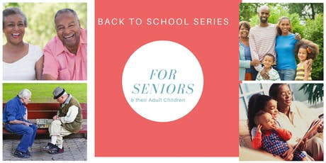 BACK TO SCHOOL FOR SENIORS AND THEIR ADULT CHILDREN tickets
