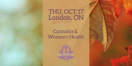 Ellementa London ON: Cannabis and Women's Health tickets