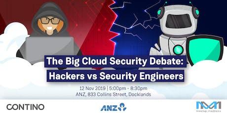 """The Big Cloud Security Debate: """"Hackers vs Security Engineers"""" tickets"""