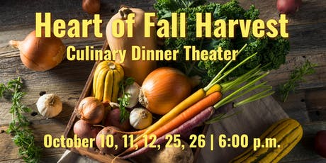 Heart of Fall Harvest | Culinary Dinner Theater  tickets
