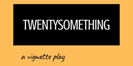 TWENTYSOMETHING: World Premiere! tickets