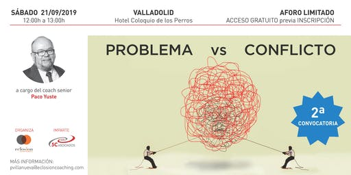 Problema Vs. Conflicto - Distinción y resolución desde el Coaching 2ª conv.