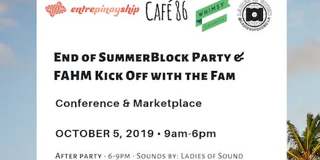End of Summer Block Party & FAHM Kick Off with the Fam tickets