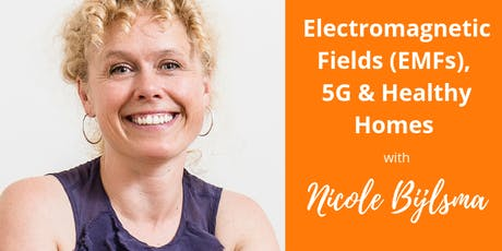 EMFs, 5G and Healthy Homes with Nicole Bijlsma tickets