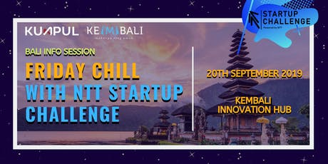 NSC 2019 Bali Info Session - Friday Chill with NTT Startup Challenge tickets