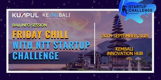 NSC 2019 Bali Info Session - Friday Chill with NTT Startup Challenge