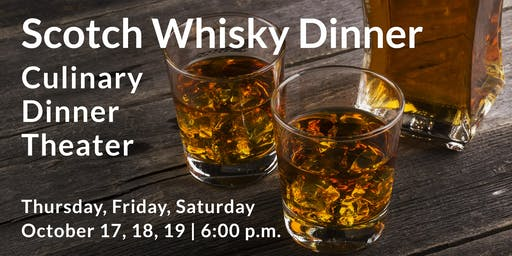 Scotch Whisky Dinner | Culinary Dinner Theater