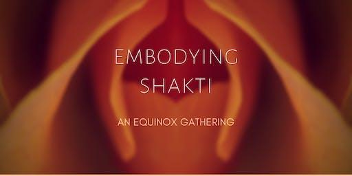 Embodying  Shakti- An Equinox Gathering