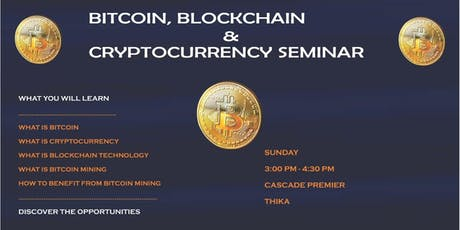 BITCOIN, BLOCKCHAIN & CRYPTOCURRENCY SEMINAR, THIKA tickets