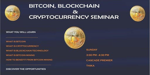 BITCOIN, BLOCKCHAIN & CRYPTOCURRENCY SEMINAR, THIKA