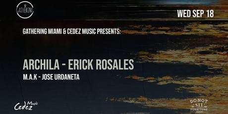 Gathering Miami & Cedez Music Presents: Archila, Erick Rosales & More tickets