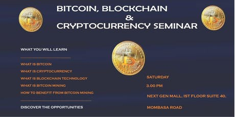 BITCOIN, BLOCKCHAIN & CRYPTOCURRENCY SEMINAR, MOMBASA ROAD tickets