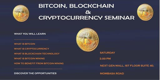 BITCOIN, BLOCKCHAIN & CRYPTOCURRENCY SEMINAR, MOMBASA ROAD