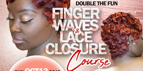 DOUBLE THE FUN: LACE CLOSURE & FINGER WAVE CLASS tickets