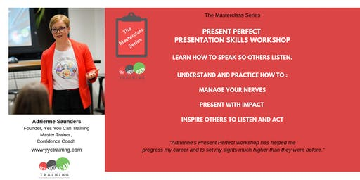 Present Perfect Masterclass - Presentation Skills Workshop
