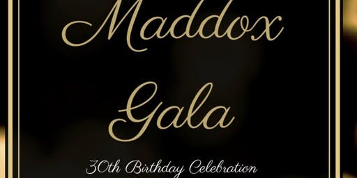 The Maddox Gala 30th Birthday Celebration